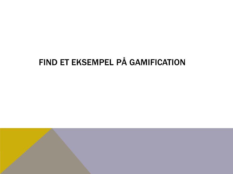 Find et eksempel på gamification