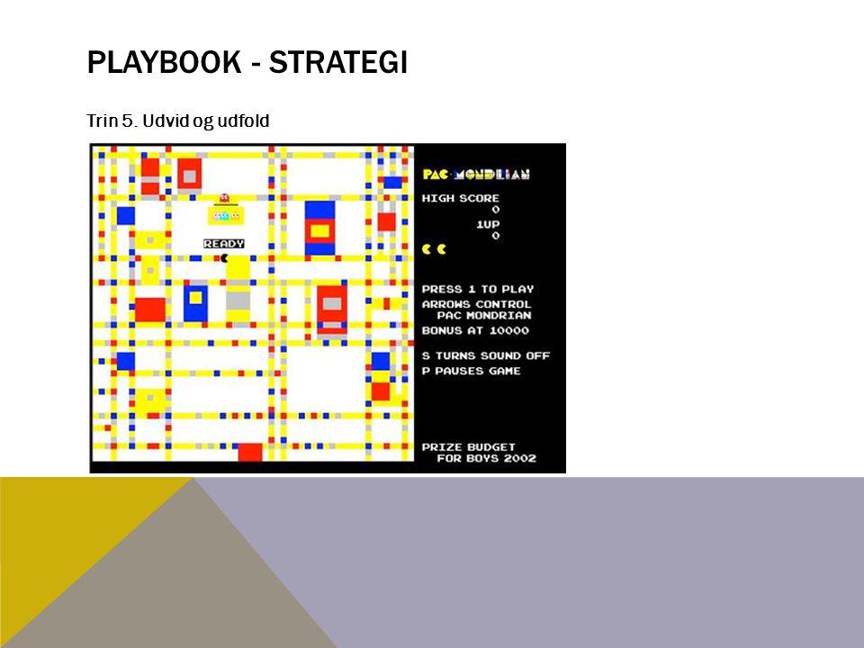 Playbook - strategi Trin 5. Udvid og udfold