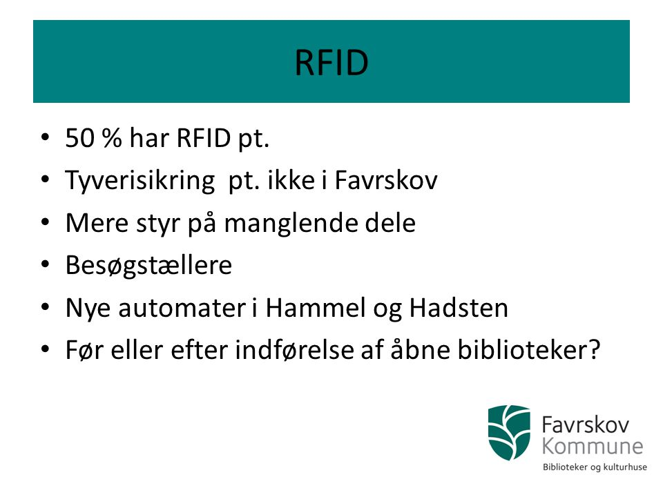 RFID 50 % har RFID pt. Tyverisikring pt. ikke i Favrskov