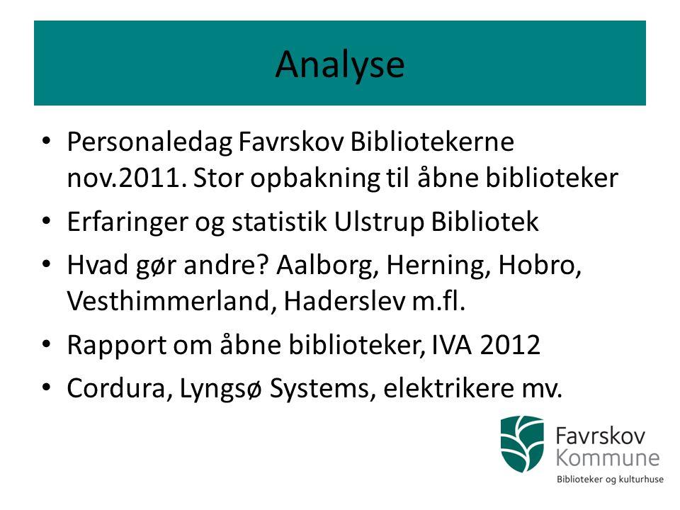 Analyse Personaledag Favrskov Bibliotekerne nov.2011. Stor opbakning til åbne biblioteker. Erfaringer og statistik Ulstrup Bibliotek.
