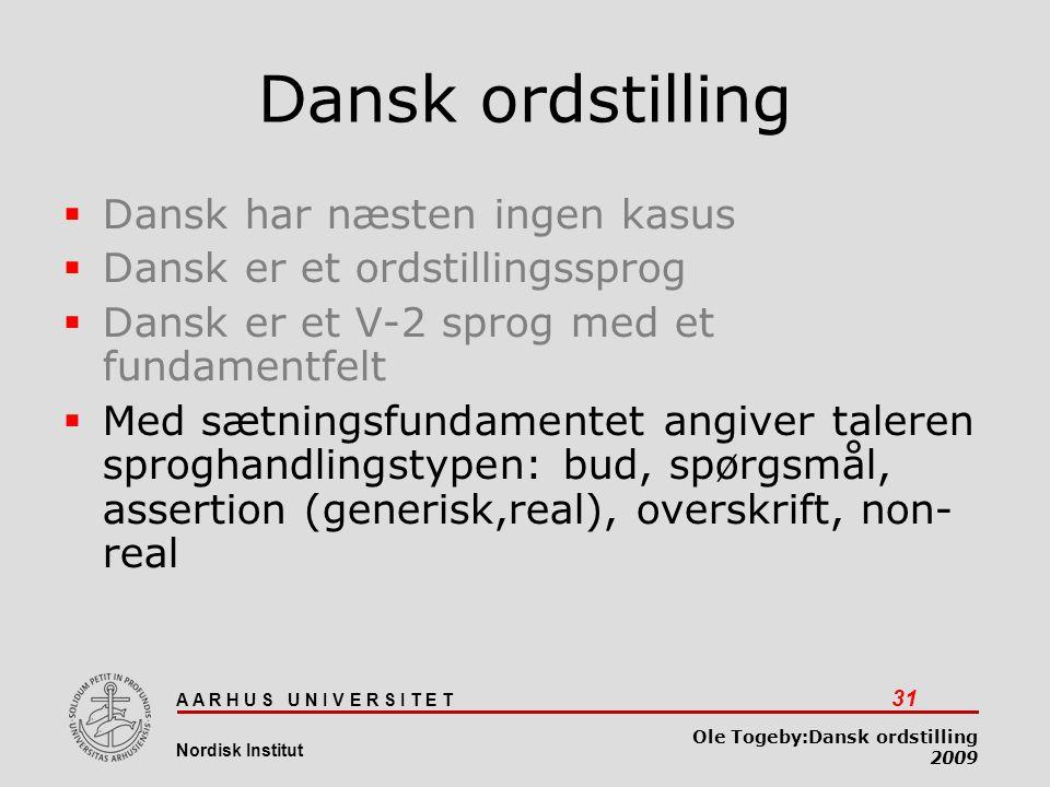Dansk ordstilling Dansk har næsten ingen kasus
