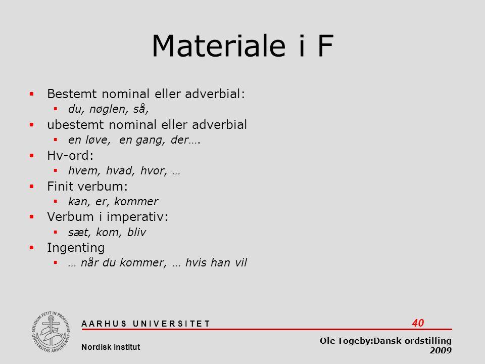 Materiale i F Bestemt nominal eller adverbial: