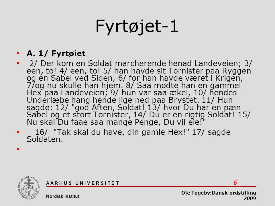 Dansk ordstilling 03-04-2017. Fyrtøjet-1. A. 1/ Fyrtøiet.