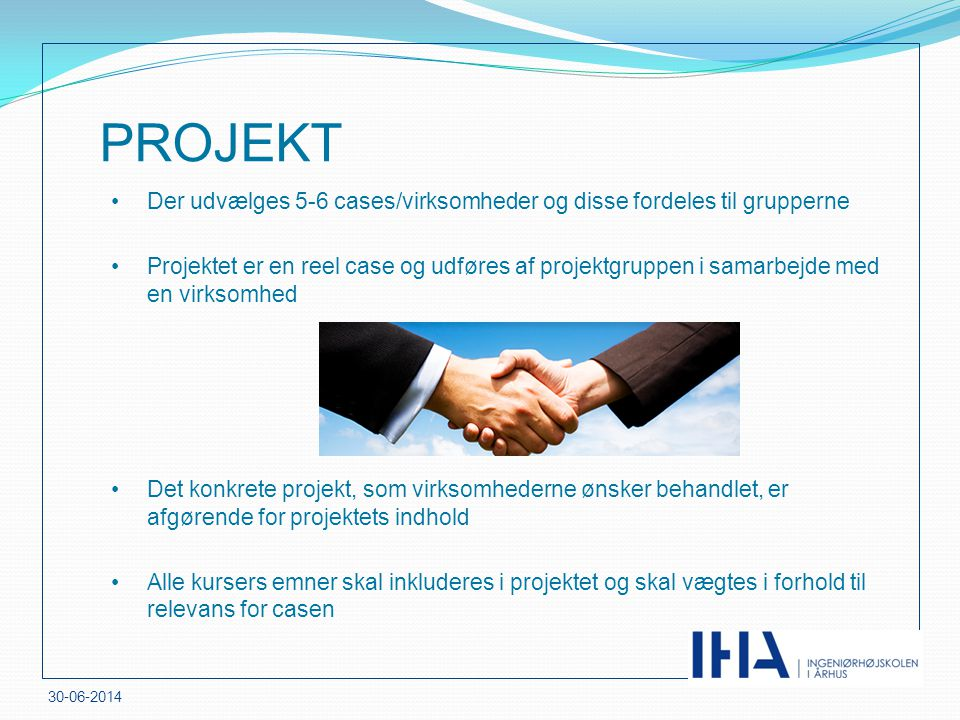 PROJEKT Der udvælges 5-6 cases/virksomheder og disse fordeles til grupperne.