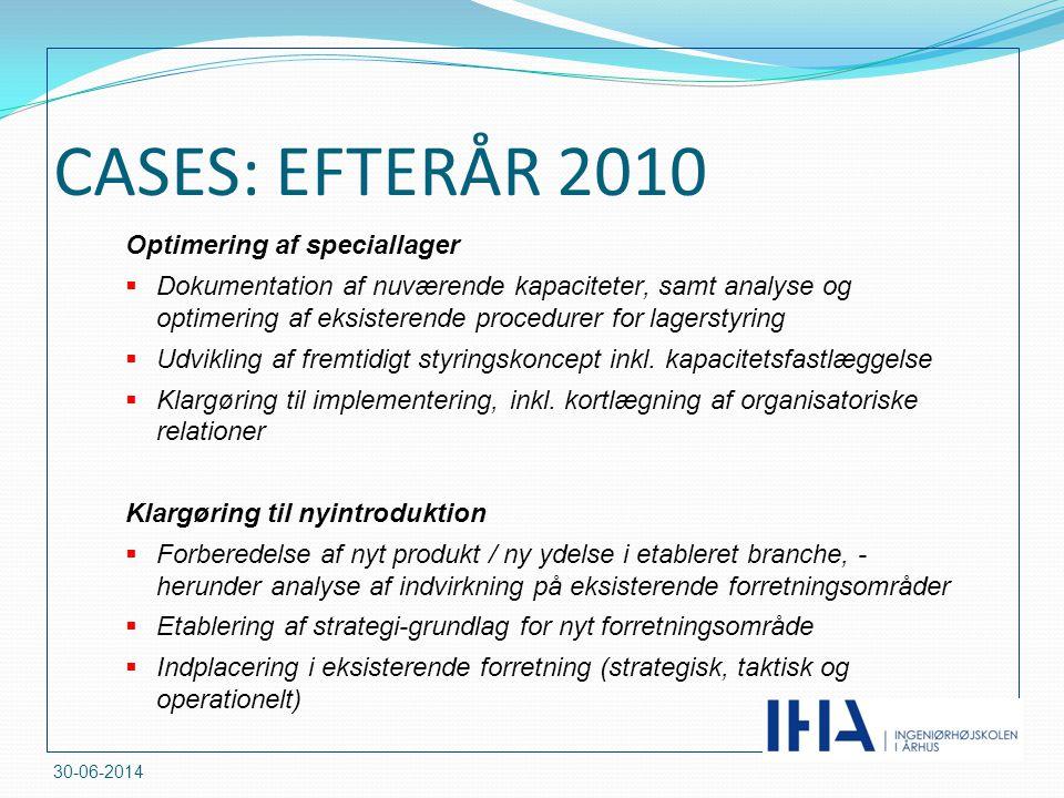 CASES: EFTERÅR 2010 Optimering af speciallager