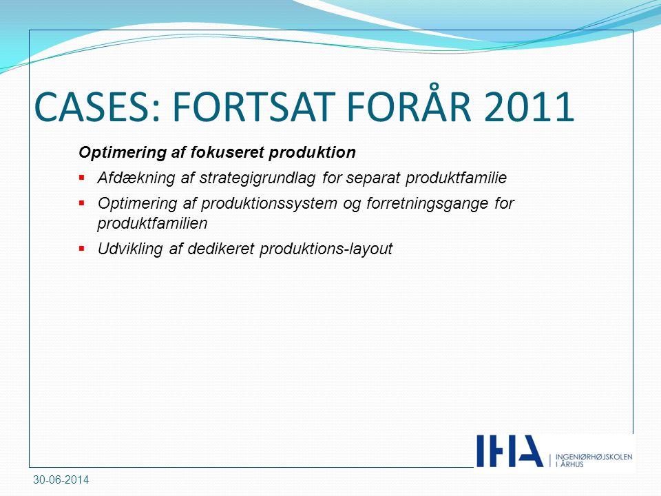 CASES: FORTSAT FORÅR 2011 Optimering af fokuseret produktion