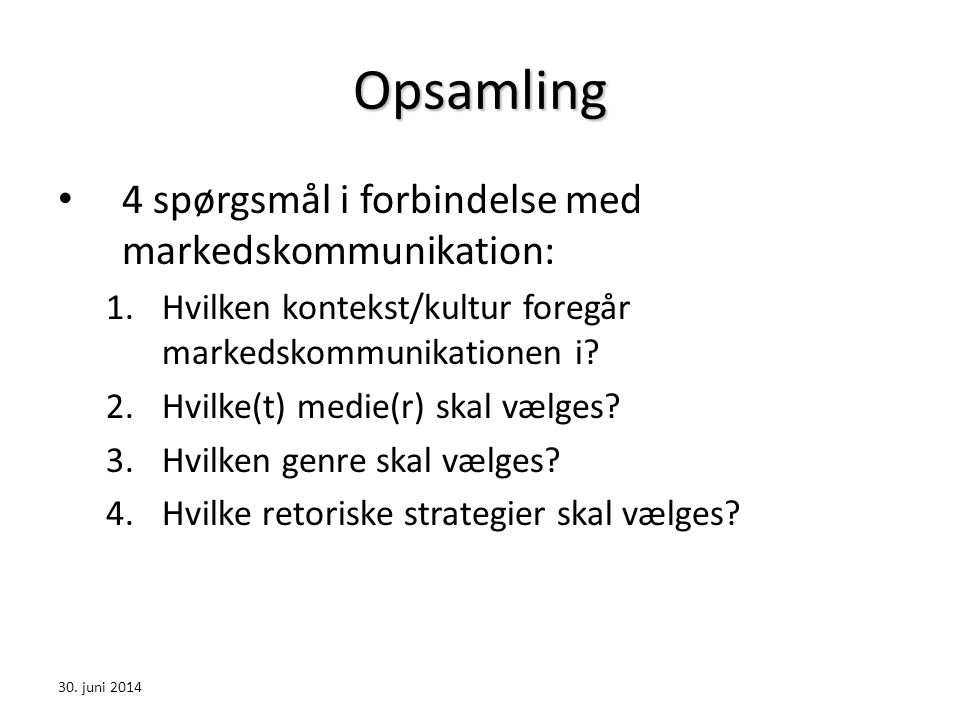 Opsamling 4 spørgsmål i forbindelse med markedskommunikation: