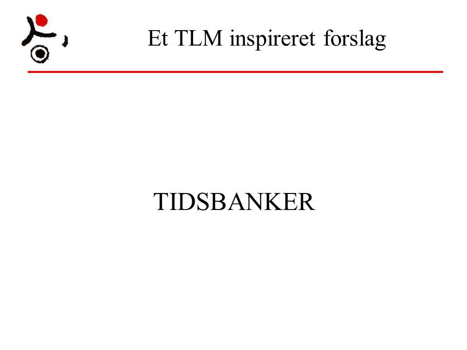 Et TLM inspireret forslag