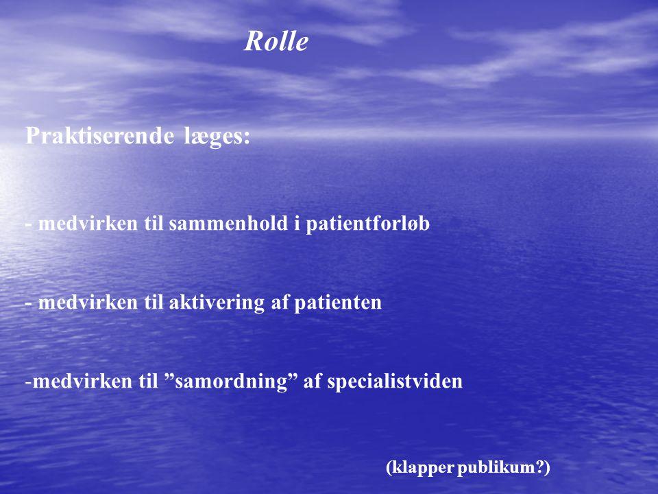 Rolle Praktiserende læges: (klapper publikum )