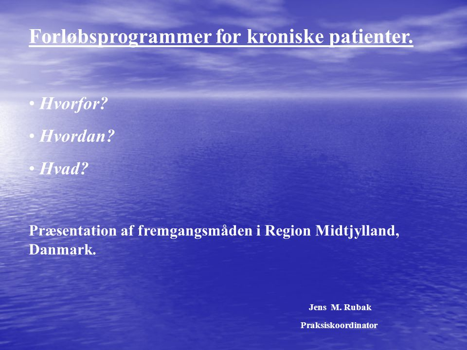 Forløbsprogrammer for kroniske patienter.