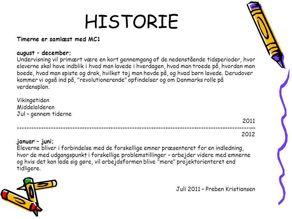 HISTORIE Timerne er samlæst med MC1 august – december;