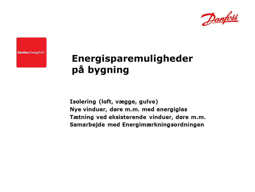 Energisparemuligheder på bygning