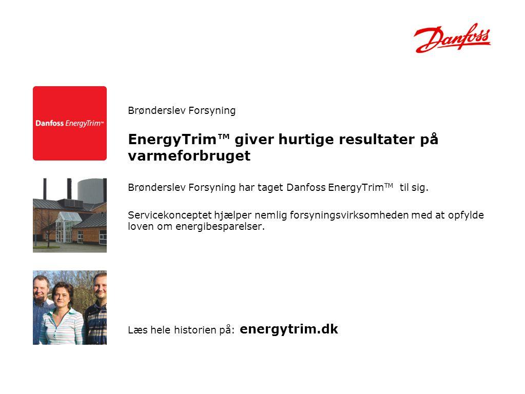 EnergyTrim™ giver hurtige resultater på varmeforbruget