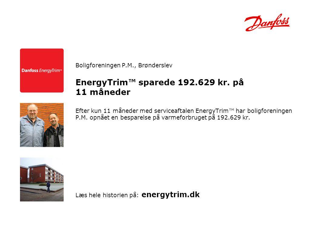 EnergyTrim™ sparede 192.629 kr. på 11 måneder