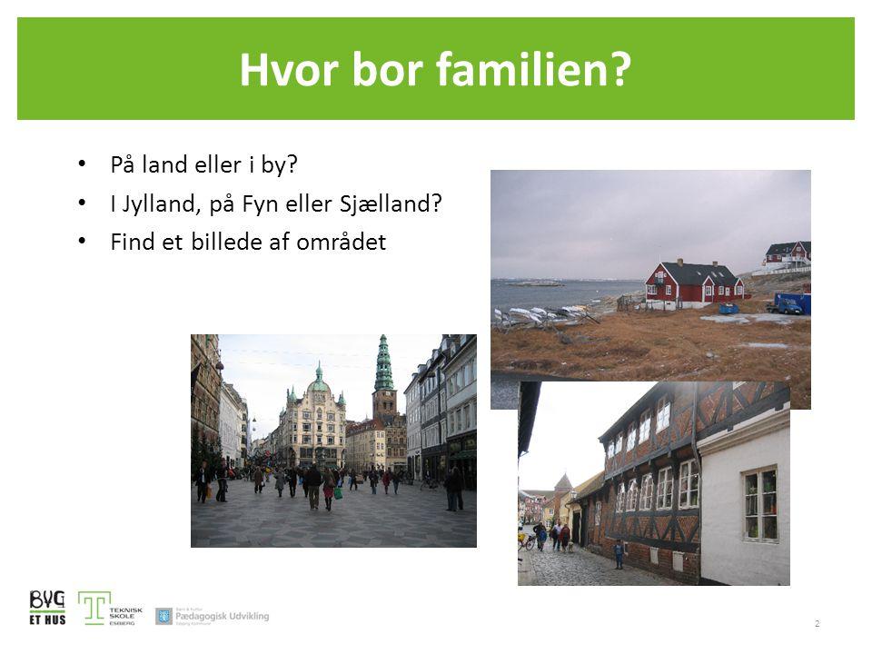 Hvor bor familien På land eller i by