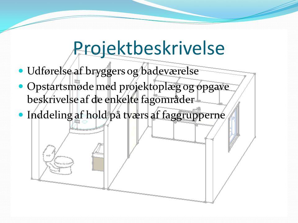 Projektbeskrivelse Udførelse af bryggers og badeværelse