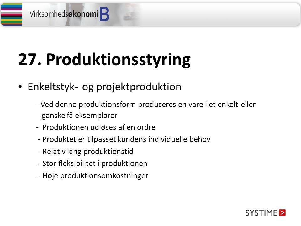 27. Produktionsstyring Enkeltstyk- og projektproduktion