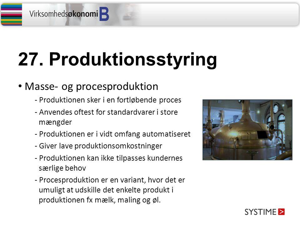 27. Produktionsstyring Masse- og procesproduktion