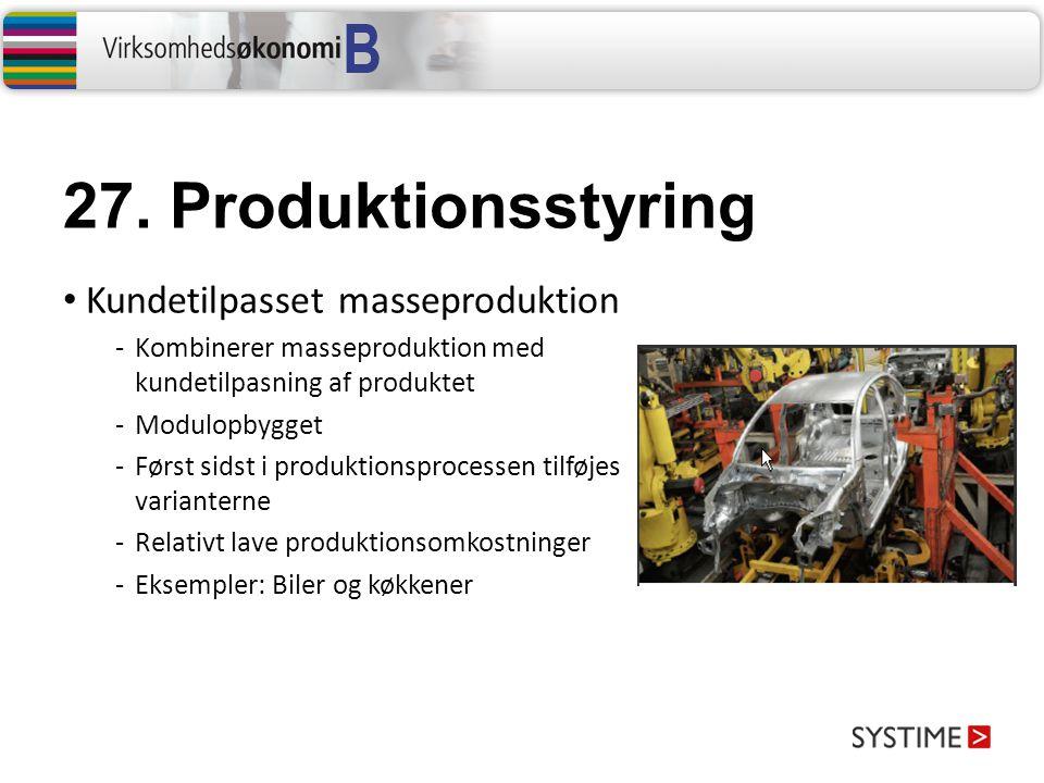 27. Produktionsstyring Kundetilpasset masseproduktion