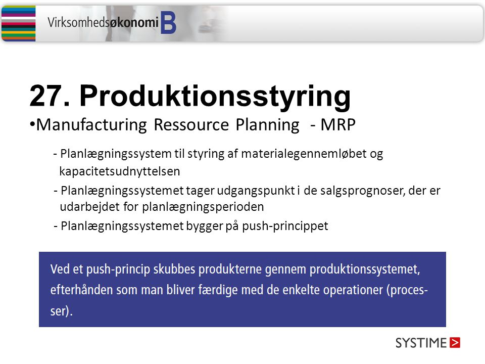 27. Produktionsstyring Manufacturing Ressource Planning - MRP