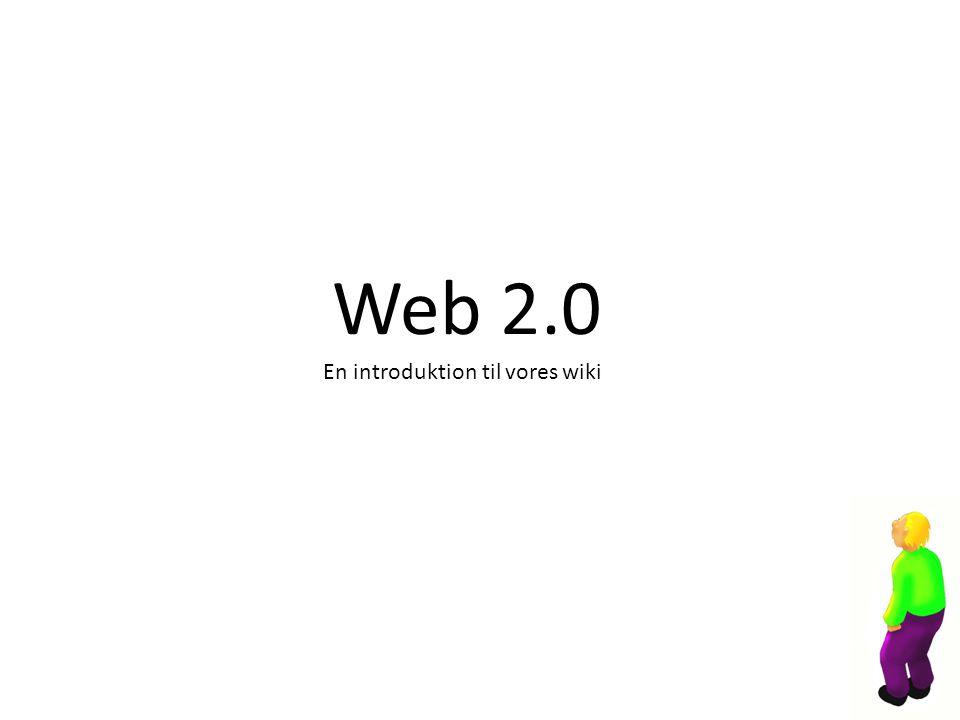 Web 2.0 En introduktion til vores wiki