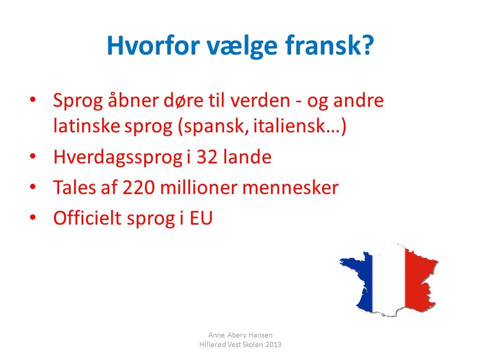 Hvorfor vælge fransk Sprog åbner døre til verden - og andre latinske sprog (spansk, italiensk…) Hverdagssprog i 32 lande.