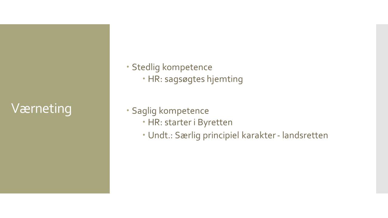 Værneting Stedlig kompetence HR: sagsøgtes hjemting Saglig kompetence