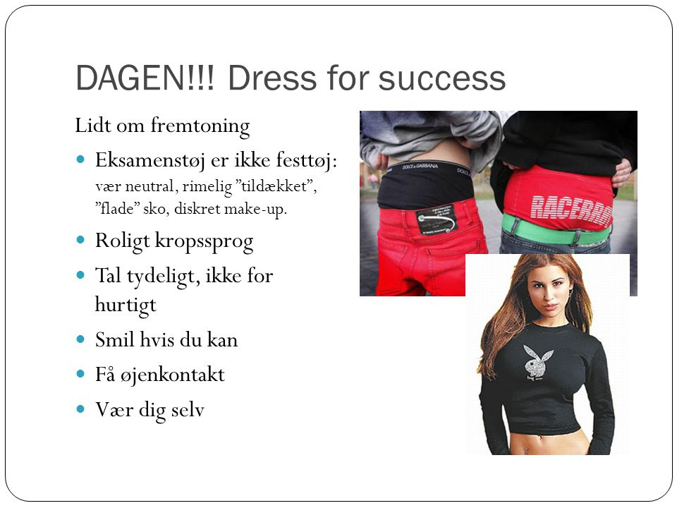 DAGEN!!! Dress for success