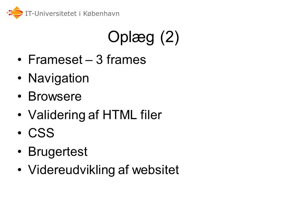 Oplæg (2) Frameset – 3 frames Navigation Browsere
