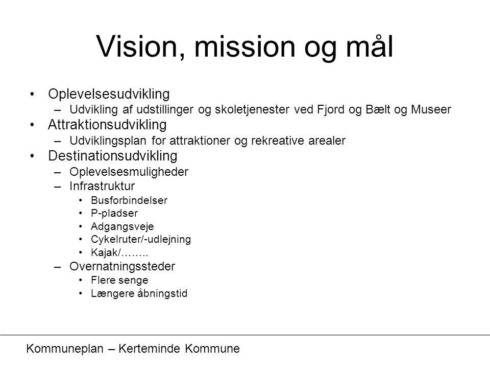 Vision, mission og mål Oplevelsesudvikling Attraktionsudvikling