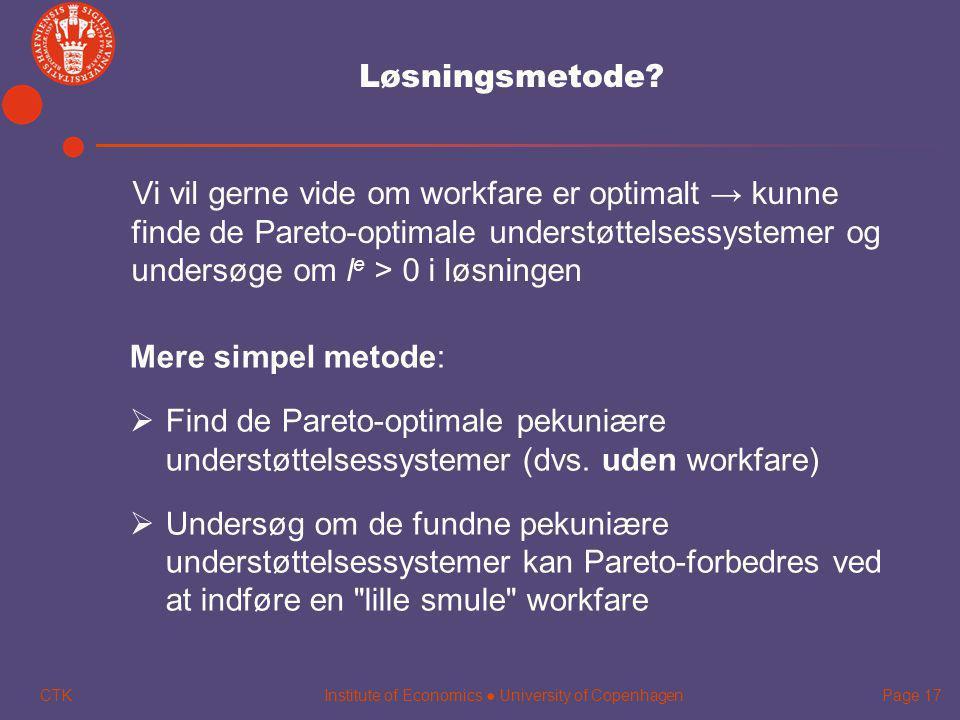 Løsningsmetode Vi vil gerne vide om workfare er optimalt → kunne finde de Pareto-optimale understøttelsessystemer og undersøge om le > 0 i løsningen.