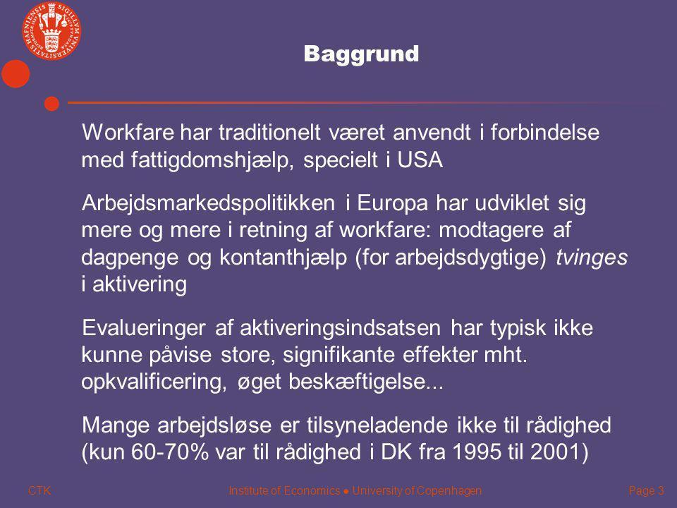 Baggrund Workfare har traditionelt været anvendt i forbindelse med fattigdomshjælp, specielt i USA.