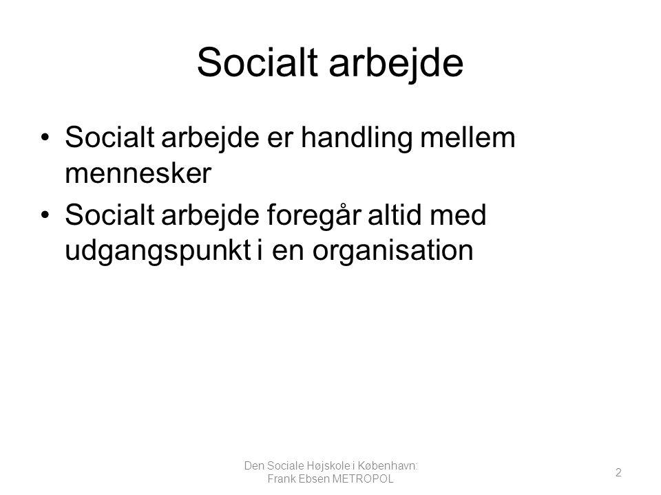 Den Sociale Højskole i København: Frank Ebsen METROPOL