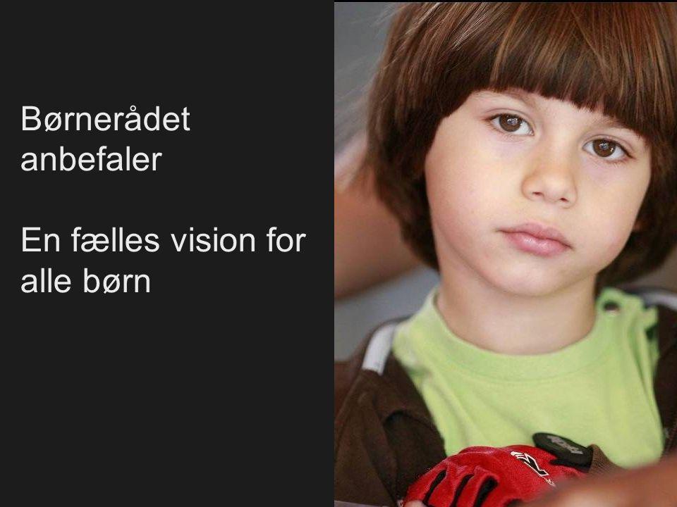 Børnerådet anbefaler En fælles vision for alle børn