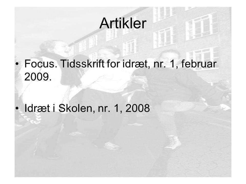 Artikler Focus. Tidsskrift for idræt, nr. 1, februar 2009.