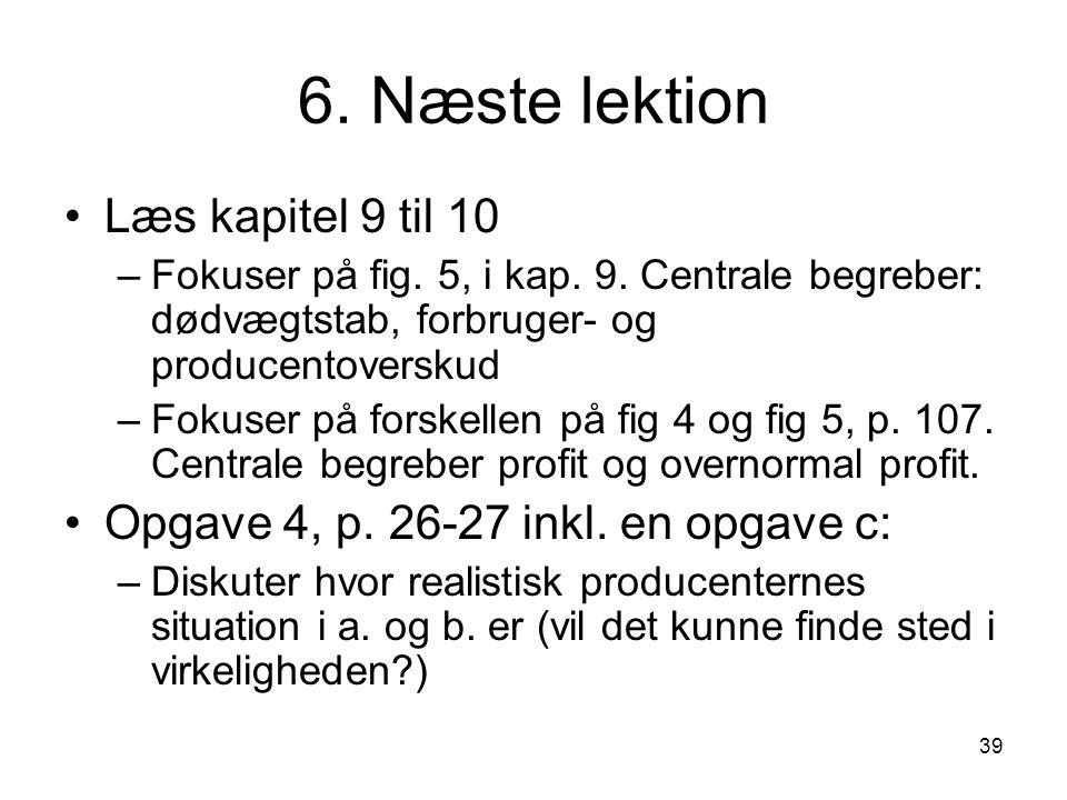 6. Næste lektion Læs kapitel 9 til 10