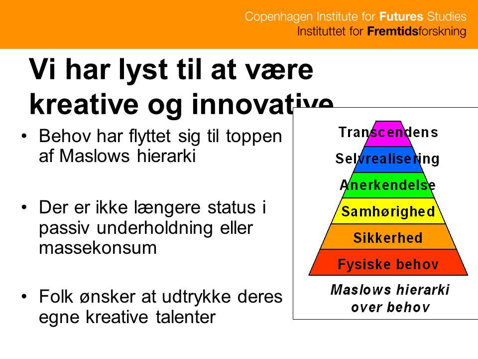 Vi har lyst til at være kreative og innovative