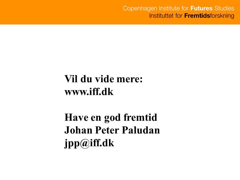 Vil du vide mere: www.iff.dk Have en god fremtid Johan Peter Paludan jpp@iff.dk