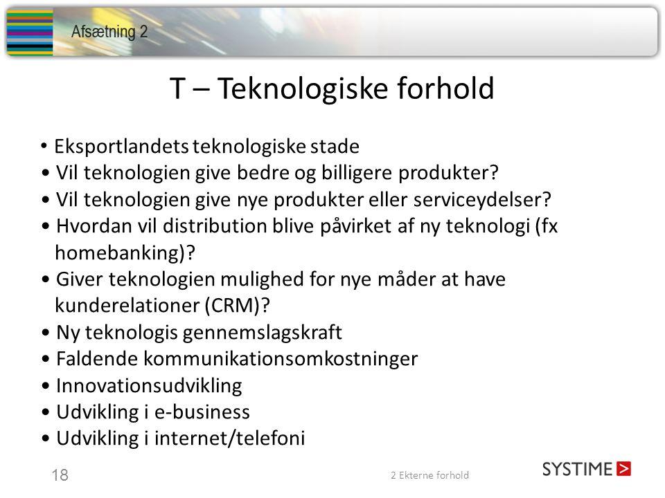 T – Teknologiske forhold