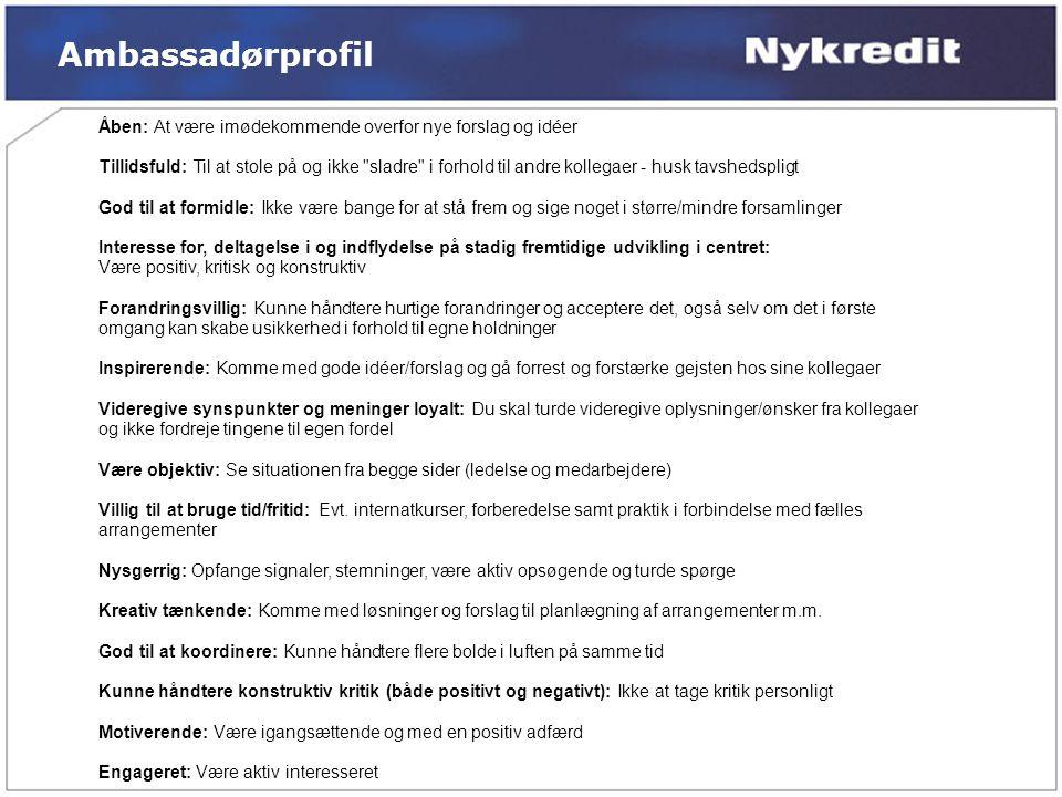 Ambassadørprofil Åben: At være imødekommende overfor nye forslag og idéer.