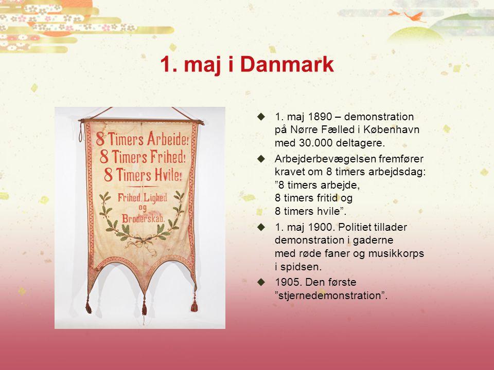 1. maj i Danmark 1. maj 1890 – demonstration på Nørre Fælled i København med 30.000 deltagere.
