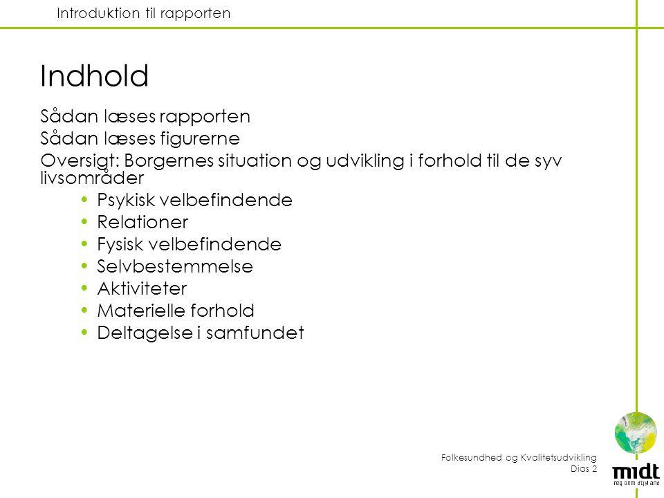 Indhold Sådan læses rapporten Sådan læses figurerne