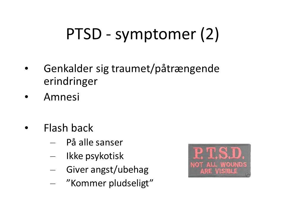 PTSD - symptomer (2) Genkalder sig traumet/påtrængende erindringer