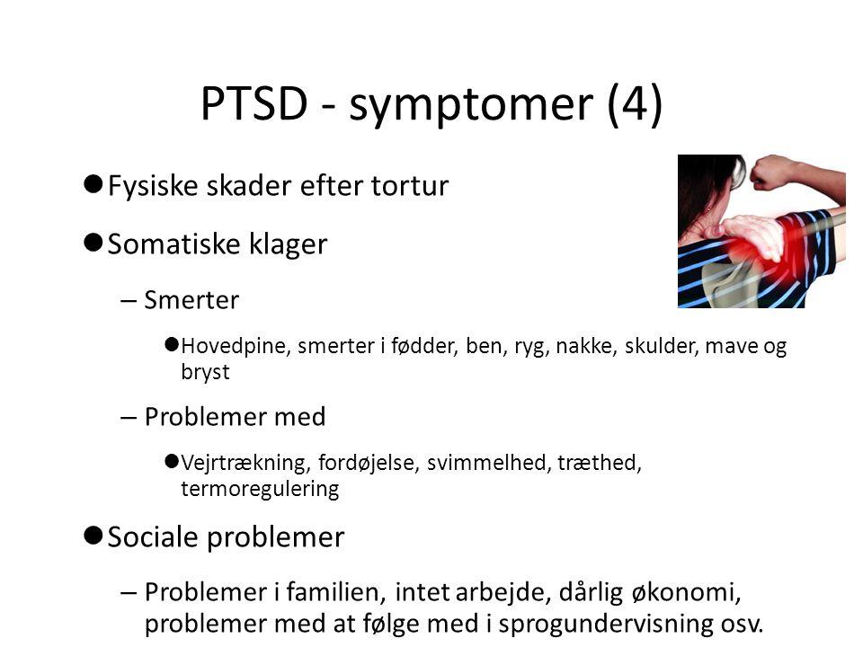 PTSD - symptomer (4) Fysiske skader efter tortur Somatiske klager