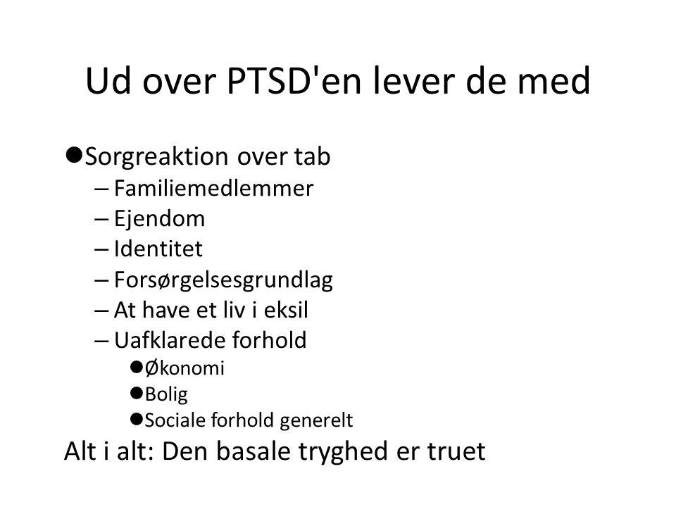 Ud over PTSD en lever de med