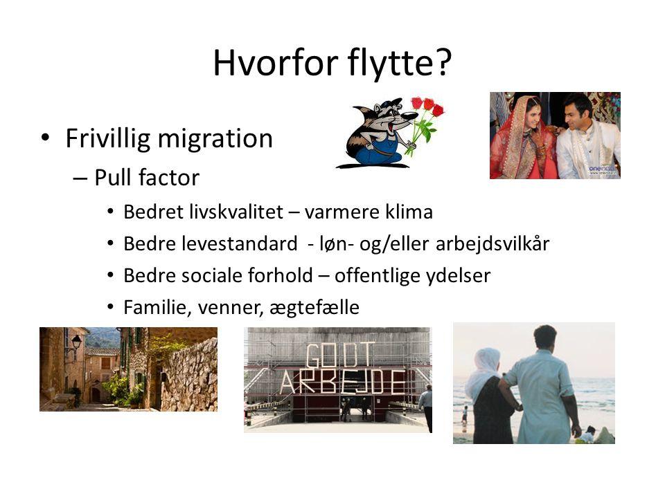 Hvorfor flytte Frivillig migration Pull factor