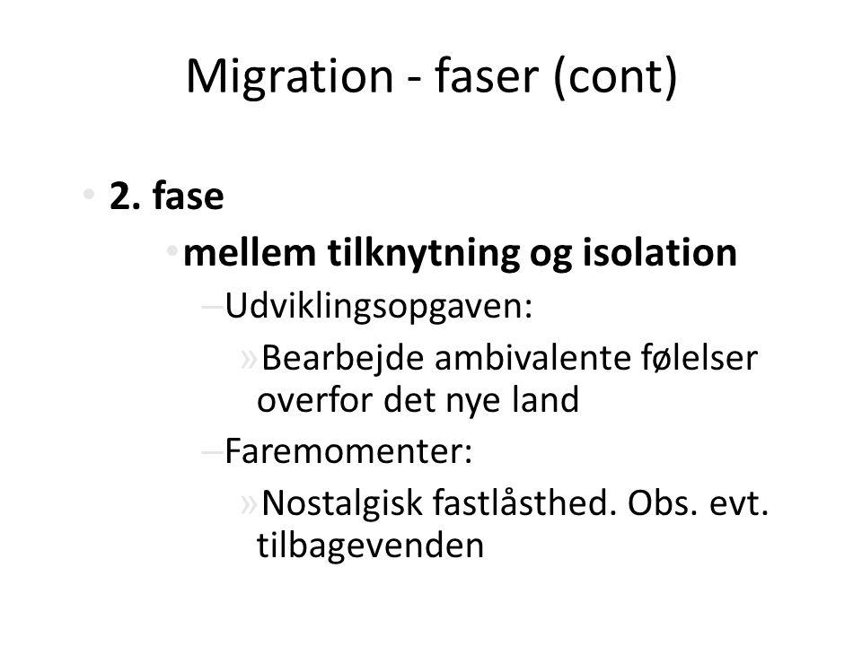 Migration - faser (cont)