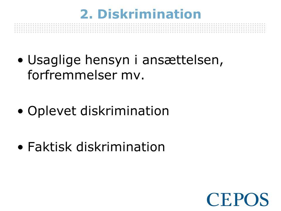 2. Diskrimination Usaglige hensyn i ansættelsen, forfremmelser mv.