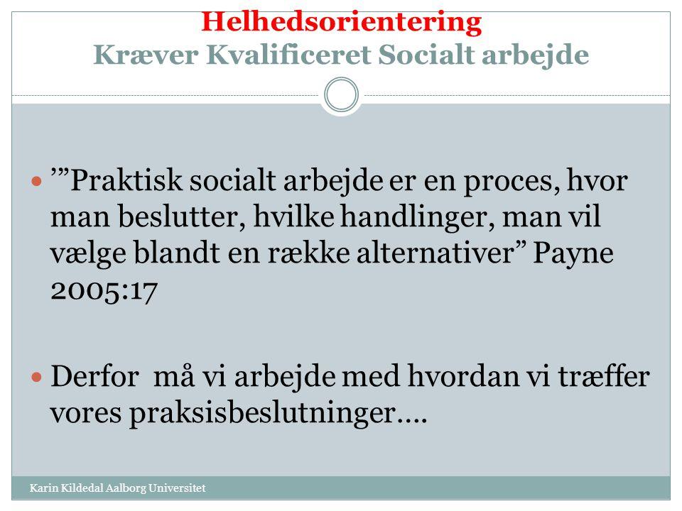 Helhedsorientering Kræver Kvalificeret Socialt arbejde