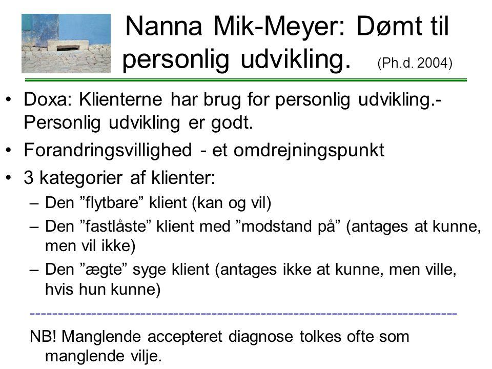 Nanna Mik-Meyer: Dømt til personlig udvikling. (Ph.d. 2004)